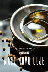Kako izabrati dobro maslinovo ulje?